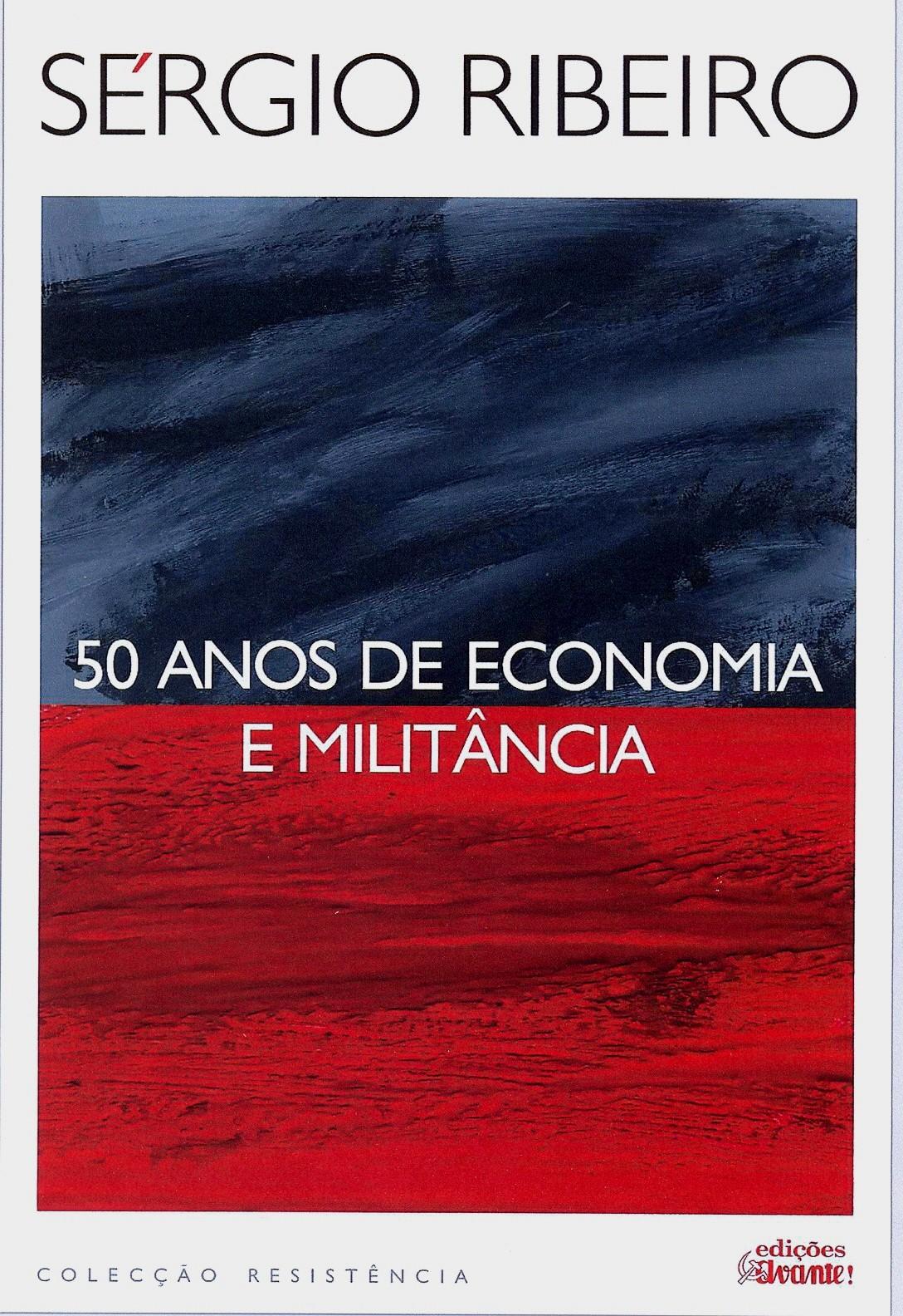 S%C3%A9rgio%20Ribeiro%2C%2050%20Anos%20de%20Economia%20e%20Milit%C3%A2ncia.jpg